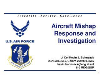 Lt Col Kevin J. Bohnsack DSN 580.3565, Comm 269.969.3565 kevin.bohnsack@ang.af.mil 110 MDG/SGP