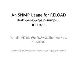 An SNMP Usage for RELOAD draft-peng-p2psip-snmp-03 IETF #82