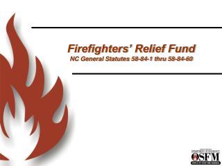 Firefighters' Relief Fund NC General Statutes 58-84-1 thru 58-84-60