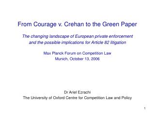 From Courage v. Crehan to the Green Paper The changing landscape of European private enforcement