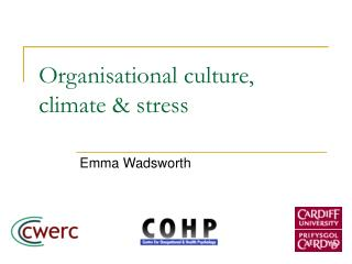 Organisational culture, climate  stress