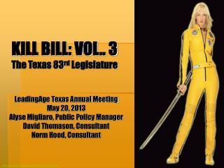 KILL BILL: VOL.. 3 The Texas 83 rd  Legislature