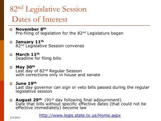 82 nd  Legislative Session  Dates of Interest