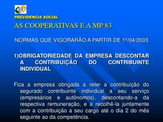 PREVIDENCIA SOCIAL AS COOPERATIVAS E A MP 83