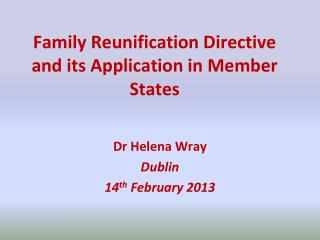 Family Reunification Directive and its Application in Member States
