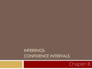 INFERENCE:   CONFIDENCE INTERVALS