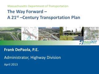 The Way Forward –  A 21 st  –Century Transportation Plan
