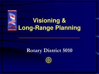 Visioning &  Long-Range Planning __________________