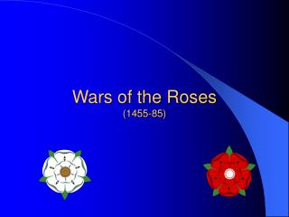 Wars of the Roses (1455-85)