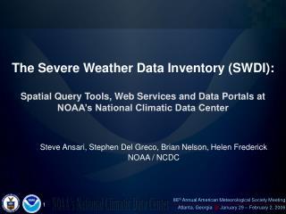 Steve Ansari, Stephen Del Greco, Brian Nelson, Helen Frederick NOAA / NCDC