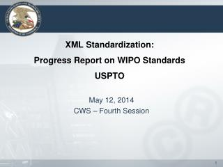 XML Standardization:  Progress Report on WIPO Standards USPTO
