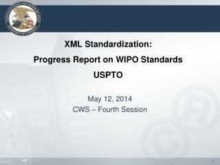 XML Standardization:  Progress Report on WIPO Standards USPTO