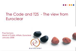 The Code and  T2S  - The view from Euroclear