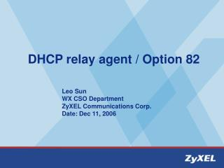 DHCP relay agent / Option 82