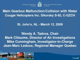 Main Gearbox Malfunction/Collision with Water Cougar Helicopters Inc. Sikorsky S-92, C-GZCH