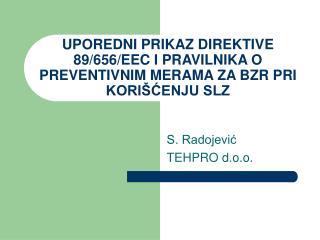 UPOREDNI PRIKAZ DIREKTIVE 89/656/EEC I PRAVILNIKA O PREVENTIVNIM MERAMA ZA BZR PRI KORIŠĆENJU SLZ