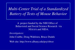 Multi-Center Trial of a Standardized Battery of Tests of Mouse Behavior