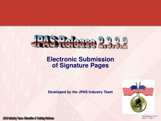 Electronic Submission of Signature Pages Developed by the JPAS Industry Team