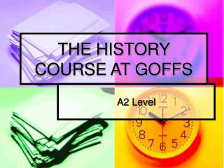 THE HISTORY COURSE AT GOFFS