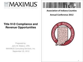 Prepared by: John M. Mallers, CPA MAXIMUS Consulting Services, Inc.  September 25, 2012