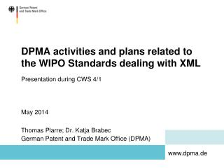 DPMA activities and plans related to the WIPO Standards dealing with XML