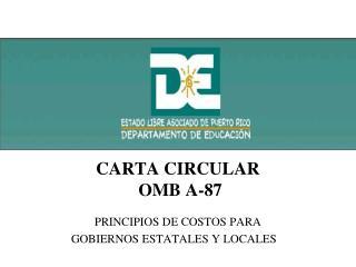 CARTA CIRCULAR   OMB A-87 PRINCIPIOS DE COSTOS PARA  GOBIERNOS ESTATALES Y LOCALES