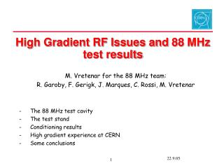 High Gradient RF Issues and 88 MHz test results