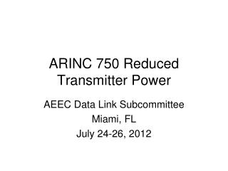 ARINC 750 Reduced Transmitter Power