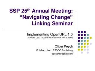 "SSP 25 th  Annual Meeting: ""Navigating Change""  Linking Seminar"