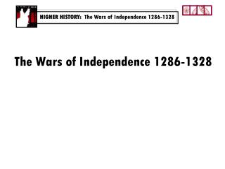 The Wars of Independence 1286-1328