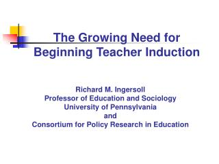 The Growing Need for  Beginning Teacher Induction
