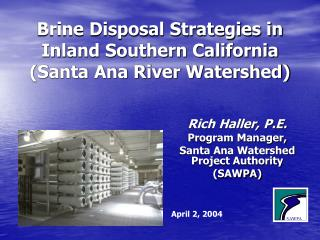 Brine Disposal Strategies in Inland Southern California Santa Ana River Watershed