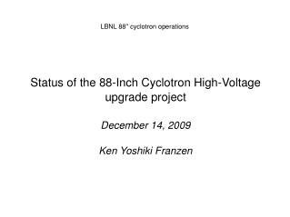LBNL 88'' cyclotron operations