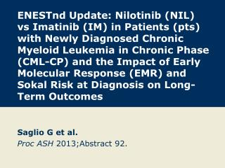 Saglio G et al. Proc ASH  2013;Abstract 92.