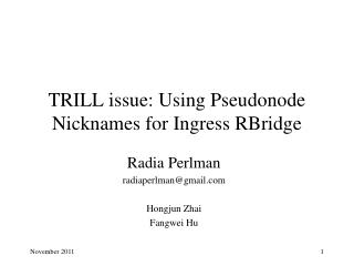 TRILL issue: Using Pseudonode Nicknames for Ingress RBridge