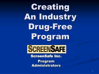 Creating  An Industry  Drug-Free Program