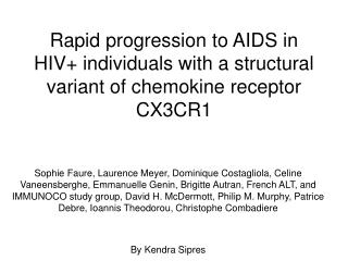 Rapid progression to AIDS in HIV individuals with a structural variant of chemokine receptor CX3CR1