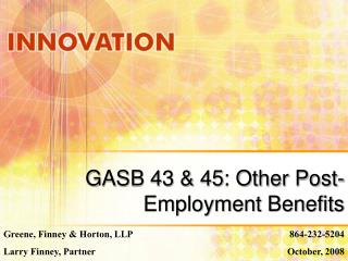 GASB 43 & 45: Other Post-Employment Benefits
