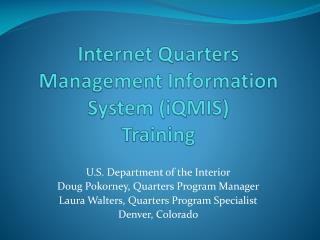 Internet Quarters Management Information System (iQMIS) Training