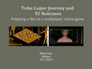 Tulse Luper Journey and  92 Suitcases Adapting a film to a multiplayer online game