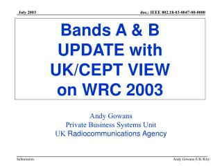 Bands A & B  UPDATE with  UK/CEPT VIEW on WRC 2003