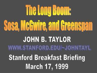 The Long Boom: Sosa, McGwire, and Greenspan