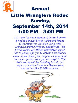 Annual  Little Wranglers Rodeo  Sunday,   September 14th, 2014  1:00 PM – 3:00 PM