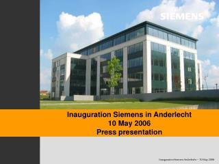 Inauguration Siemens in Anderlecht 10 May 2006 Press presentation