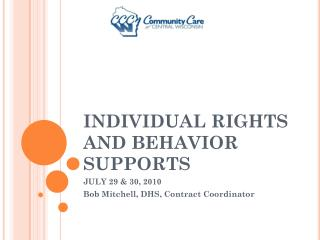 INDIVIDUAL RIGHTS AND BEHAVIOR SUPPORTS