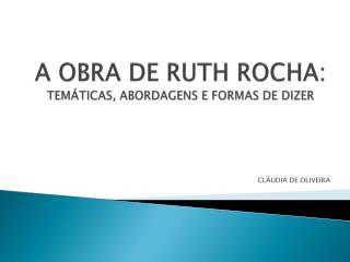 A OBRA DE RUTH ROCHA: TEM TICAS, ABORDAGENS E FORMAS DE DIZER
