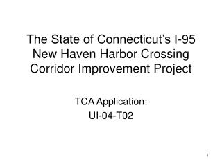 The State of Connecticut's I-95 New Haven Harbor Crossing Corridor Improvement Project