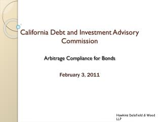 California Debt and Investment Advisory Commission  Arbitrage Compliance for Bonds