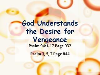 God Understands  the Desire for Vengeance