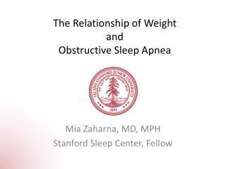 The Relationship of Weight  and  Obstructive Sleep Apnea